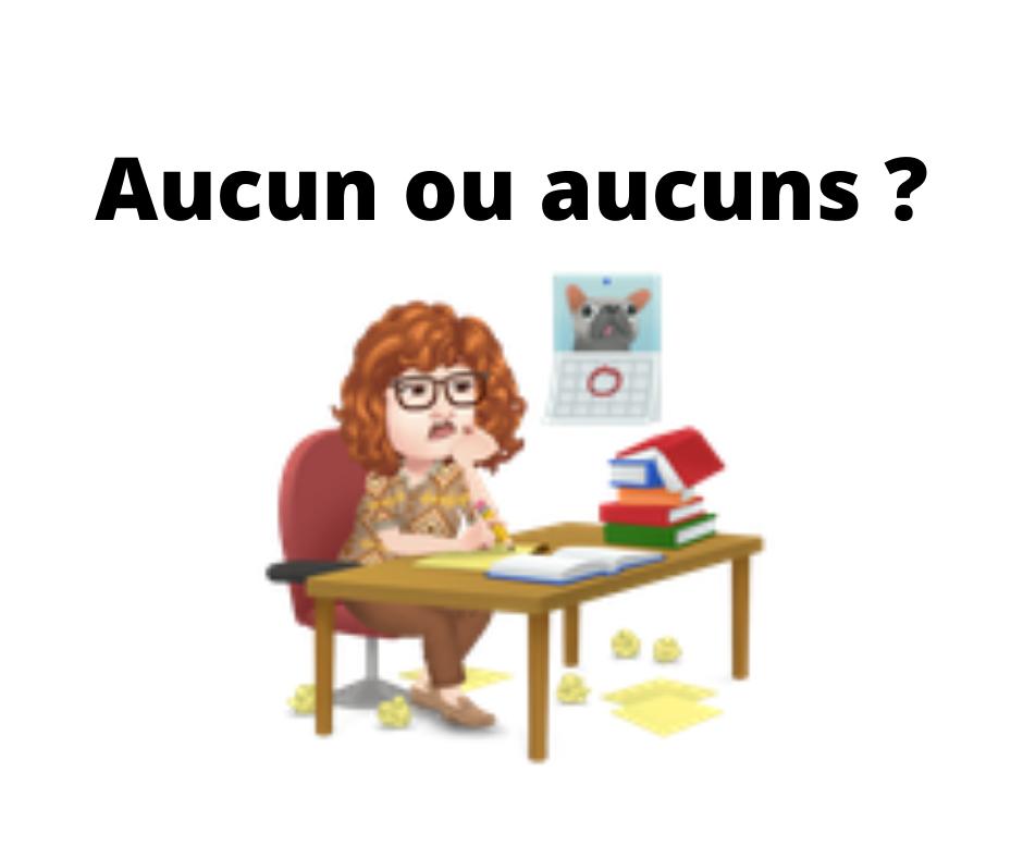 Aucun ou aucuns ? Une règle de français facile !