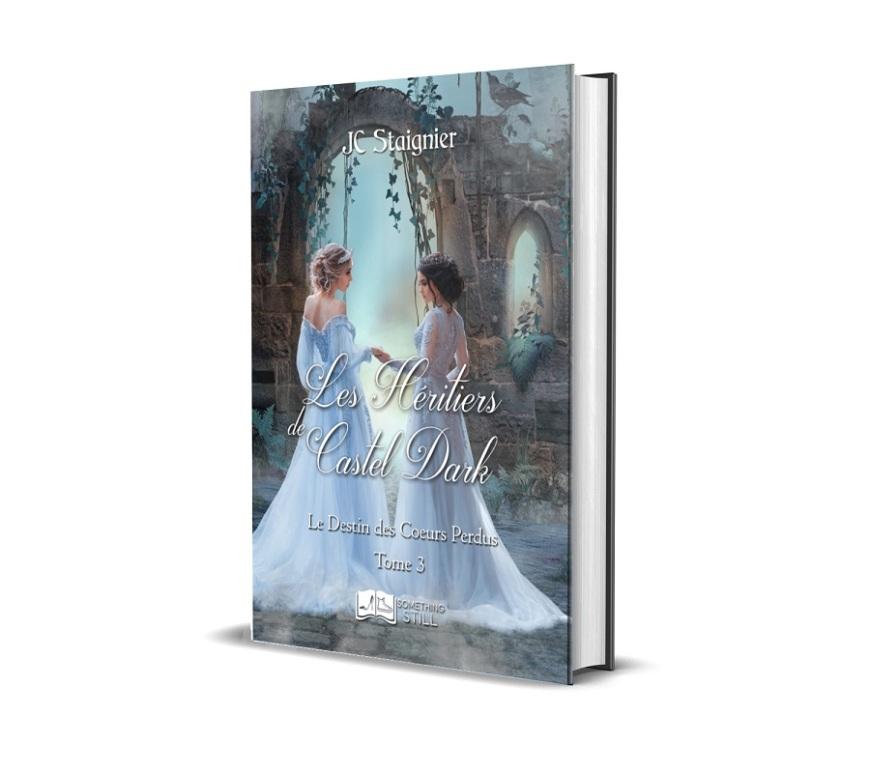 Le destin des coeurs perdus - tome 3 - Les Héritiers de Castel Dark
